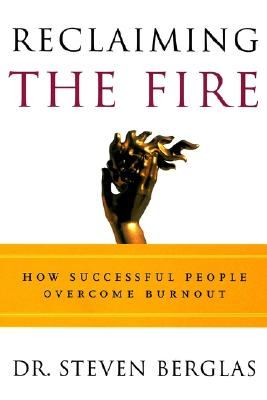 Reclaiming the Fire By Berglas, Steven