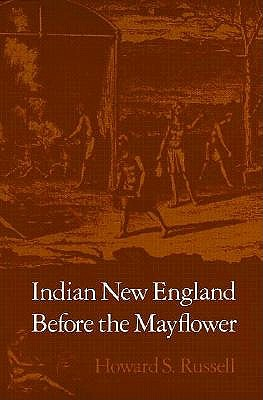 Indian New England Before the Mayflower By Russell, Howard S.