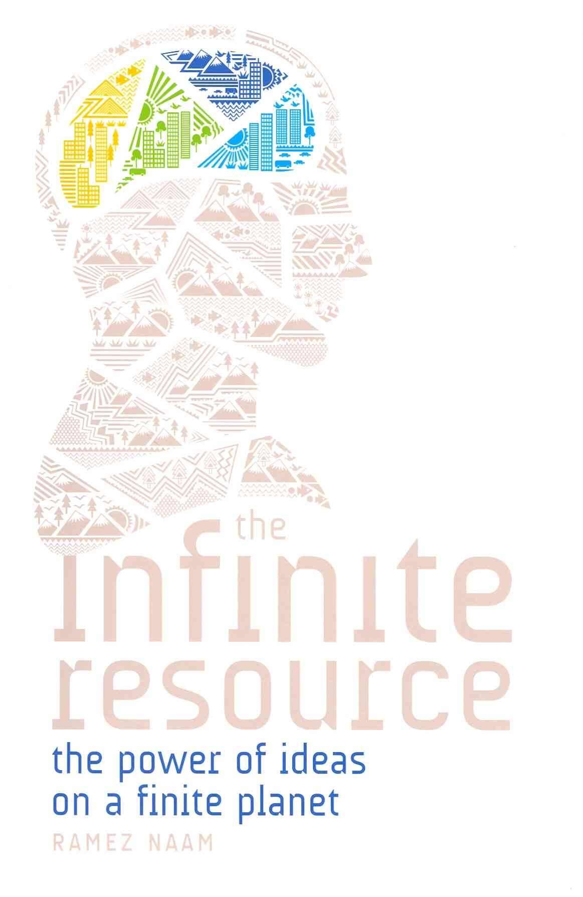 The Infinite Resource By Naam, Ramez