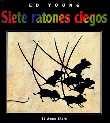 Siete ratones ciegos / Seven Blind Mice By Young, Ed/ Uribe, Veronica